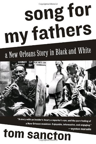 Tom Sancton Song For My Fathers A New Orleans Story In Black And White
