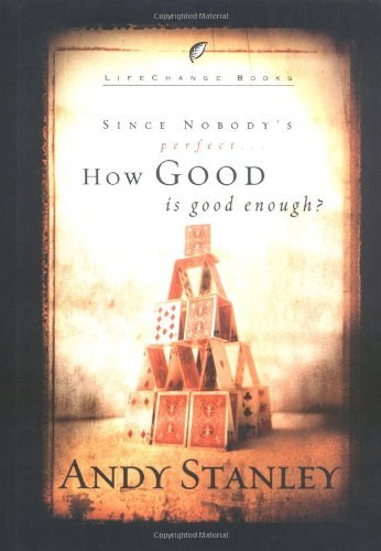 Andy Stanley How Good Is Good Enough?