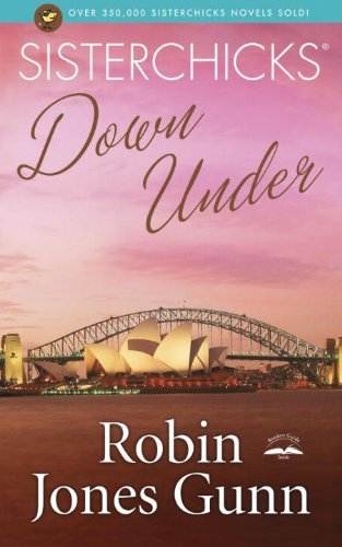 Robin Jones Gunn Sisterchicks Down Under!