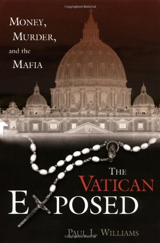 Paul L. Williams The Vatican Exposed Money Murder And The Mafia