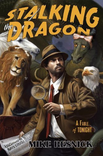 Mike Resnick Stalking The Dragon A Fable Of Tonight A John Justin Mallory Mystery