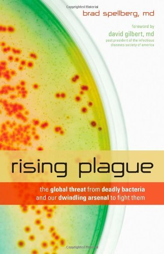 Brad Spellberg Rising Plague The Global Threat From Deadly Bacteria And Our Dw