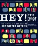Tara Ariano Hey! It's That Guy! The Fametracker.Com Guide To Character Actors