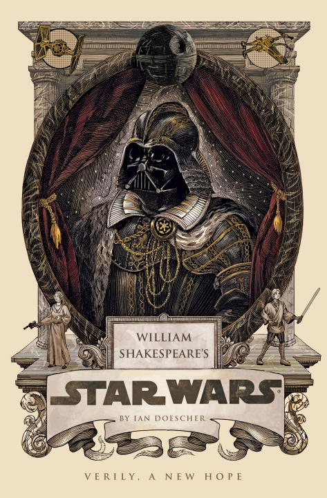 Ian Doescher William Shakespeare's Star Wars Verily A New Hope