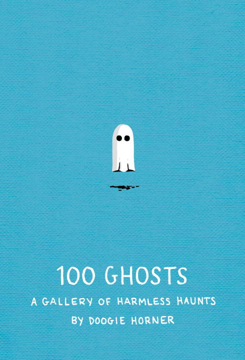 Doogie Horner 100 Ghosts A Gallery Of Harmless Haunts