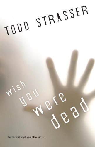 Todd Strasser Wish You Were Dead
