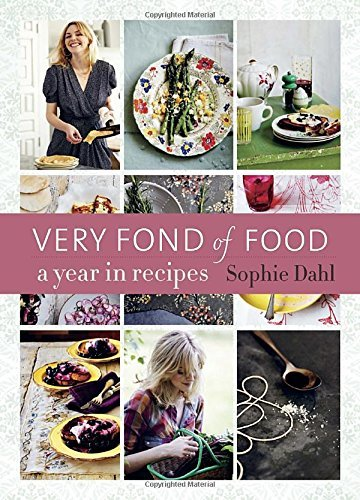 Sophie Dahl Very Fond Of Food A Year In Recipes