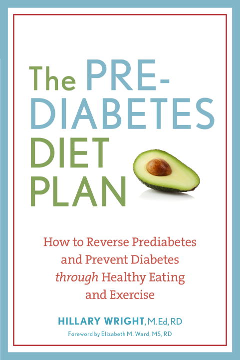 Hillary Wright The Prediabetes Diet Plan How To Reverse Prediabetes And Prevent Diabetes T