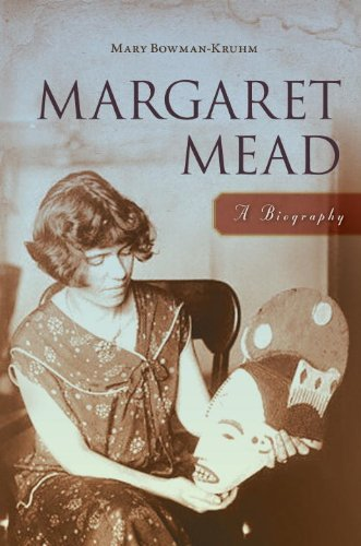 Mary Bowman Kruhm Margaret Mead A Biography