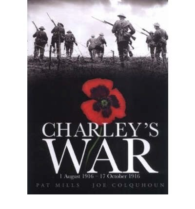 Pat Mills Charley's War 1 August 1916 17 October 1916