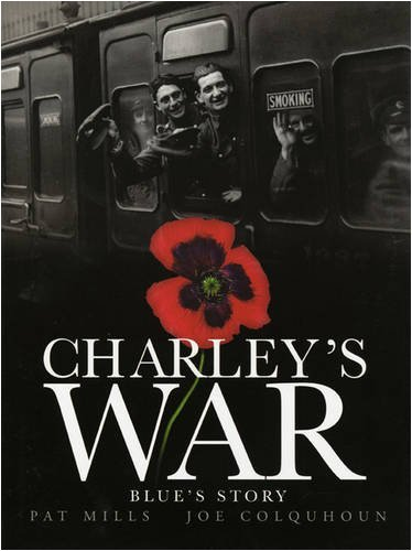 Pat Mills Charley's War Blue's Story