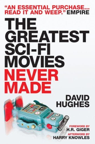 David Hughes The Greatest Sci Fi Movies Never Made Updated Expand