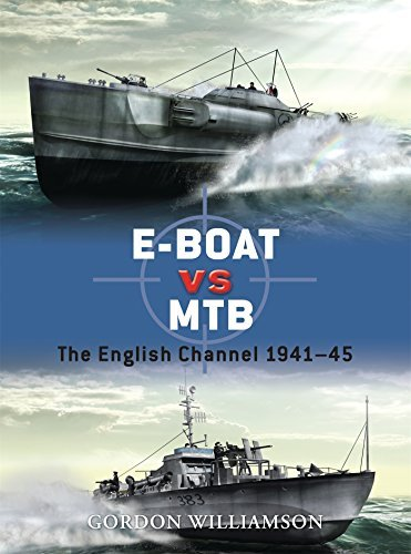 Gordon Williamson E Boat Vs Mtb The English Channel 1941 45