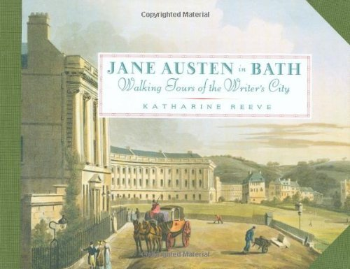 Katharine Reeve Jane Austen In Bath Walking Tours Of The Writer's City