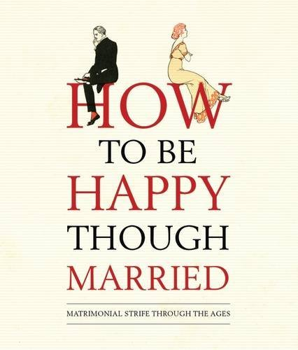 Old House Books How To Be Happy Though Married