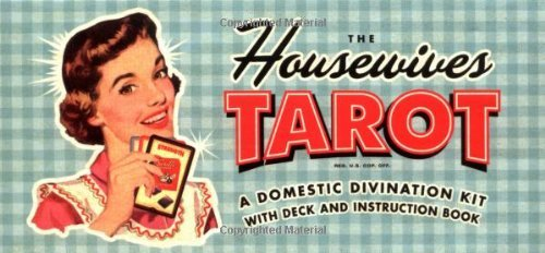 Paul Kepple The Housewives Tarot A Domestic Divination Kit