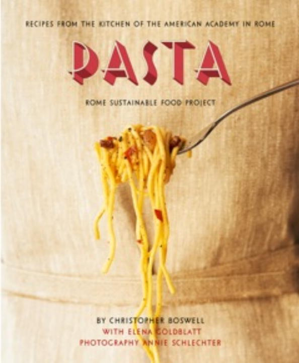 Christopher Boswell Pasta Recipes From The Kitchen Of The American Academy