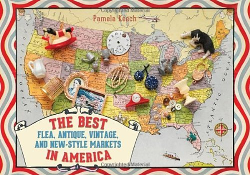 Pamela Keech The Best Flea Antique Vintage And New Style Mar