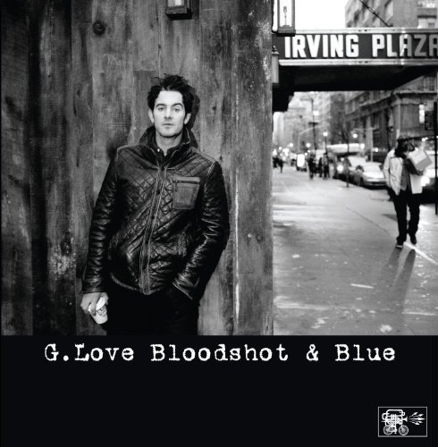 G. Love Blood Shot & Blue 10 Inch Single