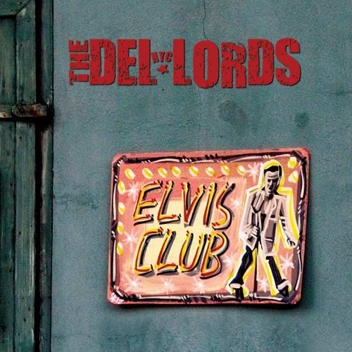 Del Lords Elvis Club