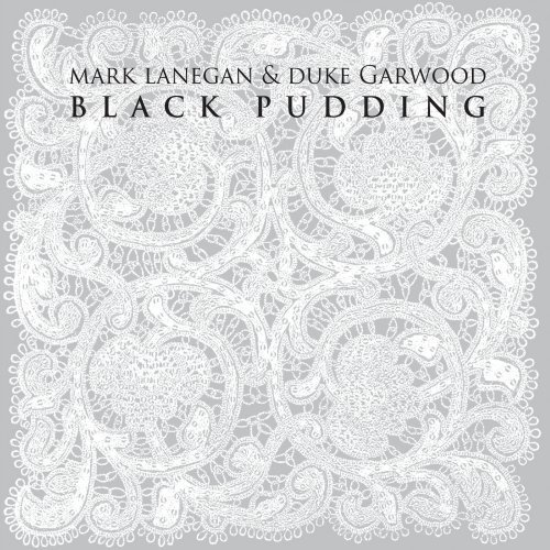 Mark & Duke Garwood Lanegan Black Pudding