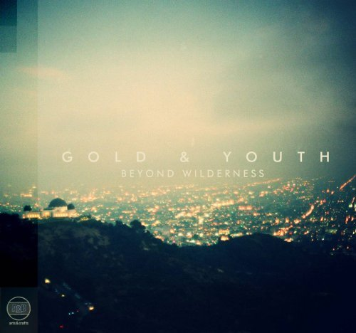 Gold & Youth Beyond Wilderness