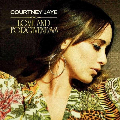 Courtney Jaye Love & Forgiveness