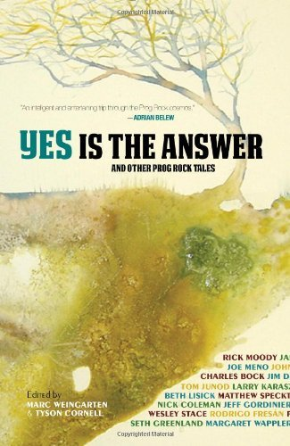 Marc Weingarten Yes Is The Answer And Other Prog Rock Tales