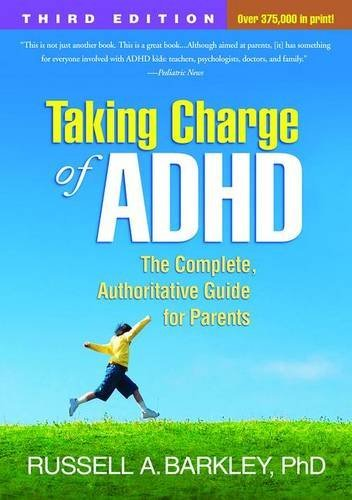 Russell A. Barkley Taking Charge Of Adhd Third Edition The Complete Authoritative Guide For Parents 0003 Edition;
