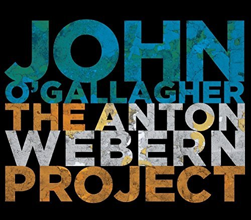John O'gallagher Anton Webern Project