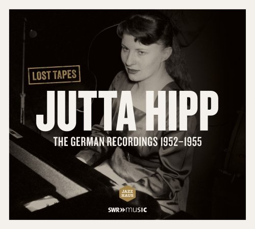 Jutta Hipp Hipp German Recordings 1952 1