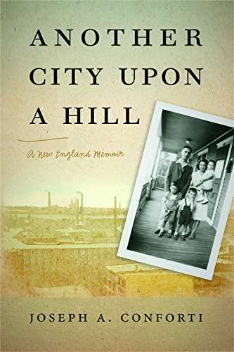 Joseph A. Conforti Another City Upon A Hill A New England Memoir