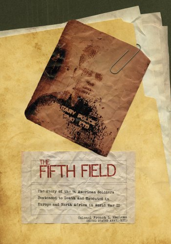 French L. Maclean The Fifth Field The Story Of The 96 American Soldiers Sentenced T