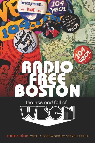Carter Alan Radio Free Boston The Rise And Fall Of Wbcn