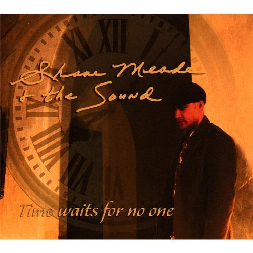 Shane Meade & The Sound Time Waits For No One