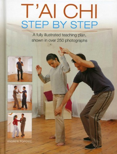 Andrew Popovic T'ai Chi Step By Step A Fully Illustrated Teaching Plan
