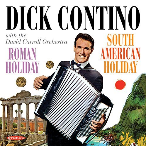 Dick Contino Roman Holiday & South American