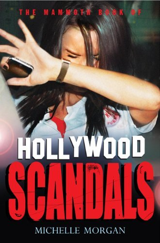 Michelle Morgan The Mammoth Book Of Hollywood Scandals