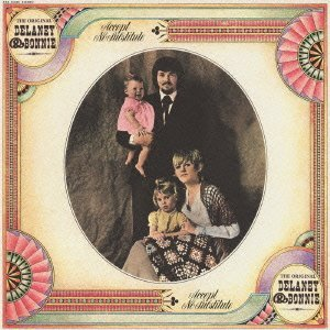 Delaney & Bonnie Accept No Substitude Import Jpn