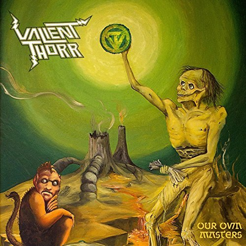 Valient Thorr Our Own Masters