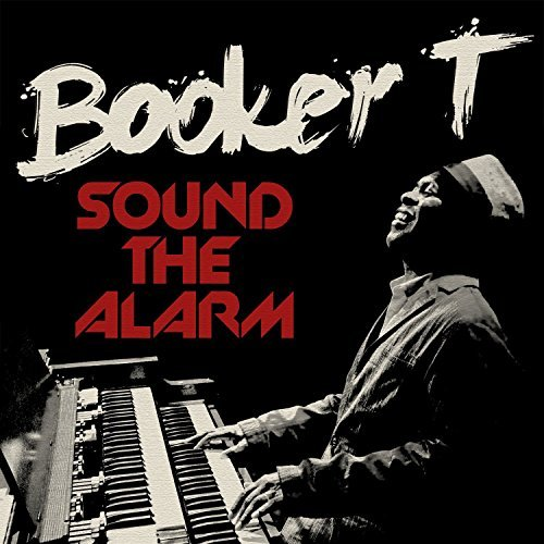 Booker T. Sound The Alarm