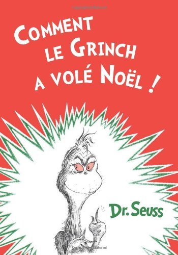 Dr Seuss Comment Le Grinch A Vole Noel The French Edition Of How The Grinch Stole Christ