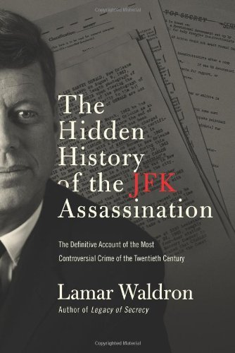 Lamar Waldron The Hidden History Of The Jfk Assassination The Definitive Account Of The Most Controversial