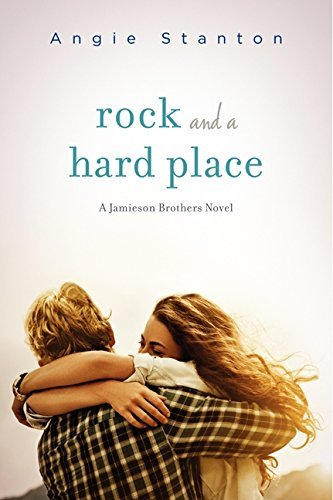 Angie Stanton Rock And A Hard Place A Jamieson Brothers Novel