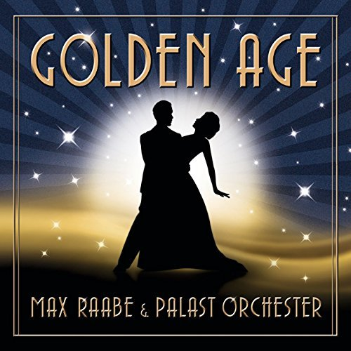 Max & Palast Orchester Raabe Golden Age