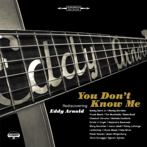 You Don't Know Me Rediscovering Eddy Arnold You Don't Know Me Rediscovering Eddy Arnold