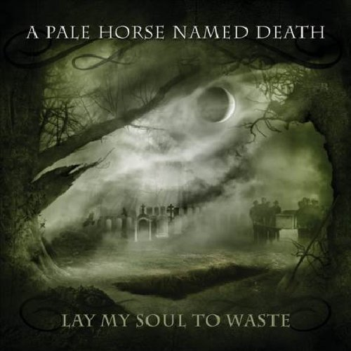 Pale Horse Named Death Lay My Soul To Waste