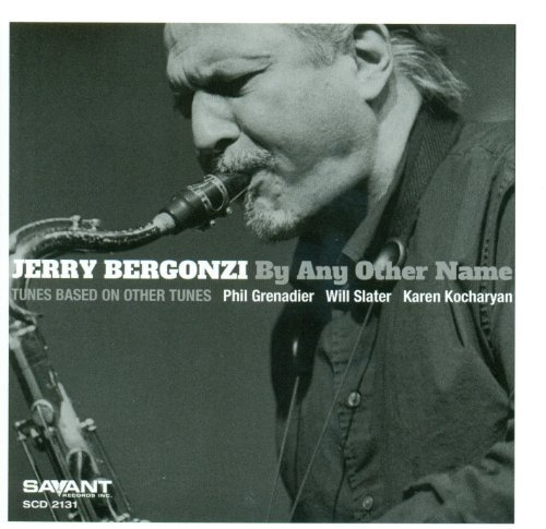 Jerry Bergonzi By Any Other Name