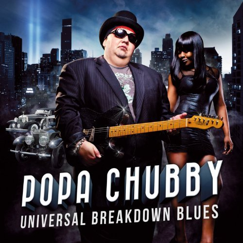 Popa Chubby Universal Blues Breakdown Universal Blues Breakdown