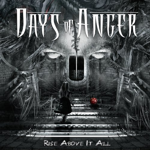Days Of Anger Rise Above It All